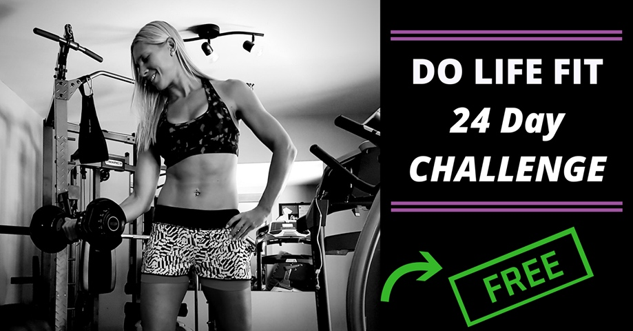 Do Life Fit 24 Day Challenge - Do Life Fit with Elaina