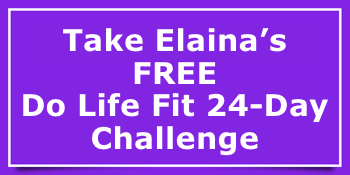 Take Elaina's FREE Do Life Fit 24-Day Challenge